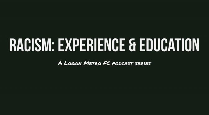 Racism: Experiences & Education Podcast series
